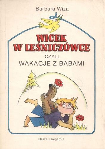 Wiza Barbara - Wicek w lesniczówce czyli wakacje z babami [Audiobook PL]