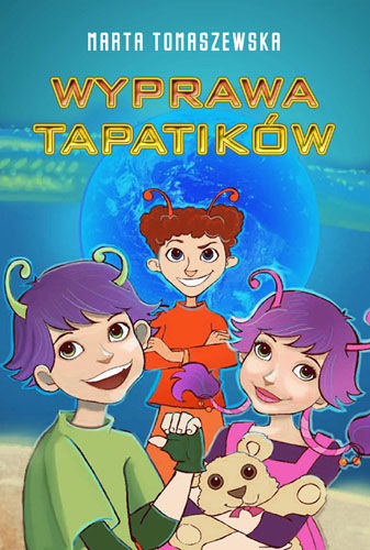 Tomaszewska Marta - Wyprawa Tapatikow [Audiobook PL]