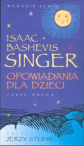 Singer Isaac Bashevis - Opowiadania dla dzieci Czesc 2 [Audiobook PL]