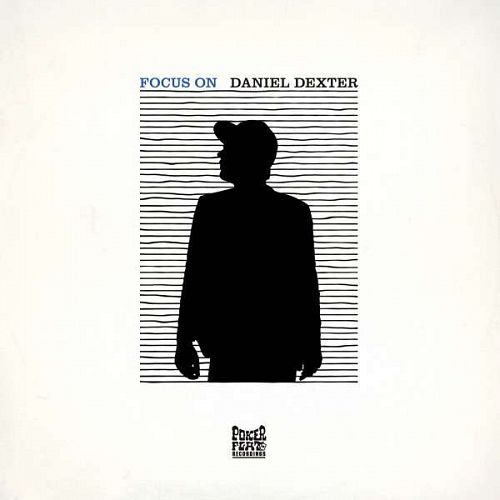 Daniel Dexter – Focus On-(Advance) (2013)