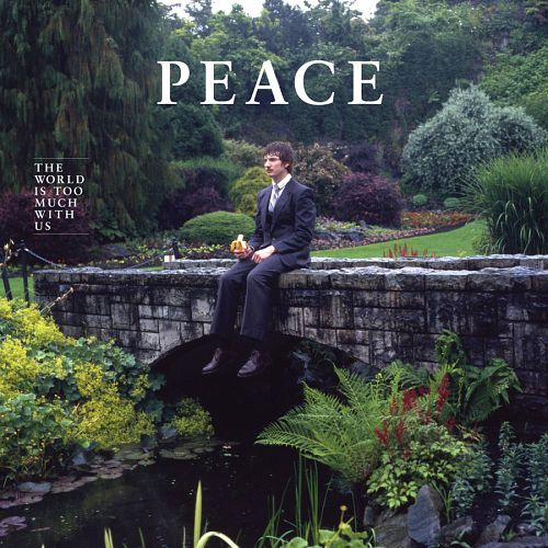 Peace – The World Is Too Much With Us (2012)