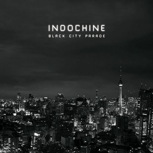 Indochine – Black City Parade (iTunes Deluxe Mastered Version) (2013)