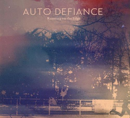 Auto Defiance-Running On The Edge-(Promo) (2013)