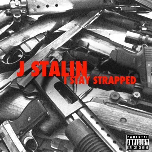 J-Stalin-I Stay Strapped-(Promo CDS) (2013)