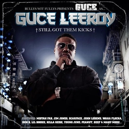 Guce-Guce Leeroy-Still Got Them Kicks (2013)