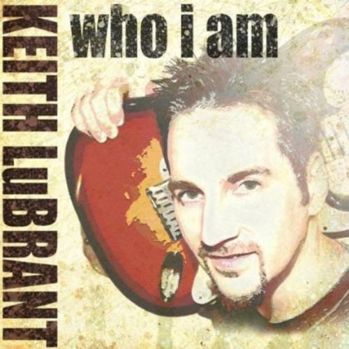 Keith Lubrant – Who I Am (2013)