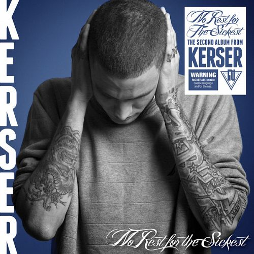 Kerser – No Rest For The Sickest (2012)