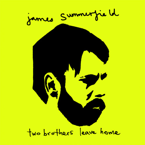 James Summerfield – Two Brothers Leave Home-(Advance) (2013)