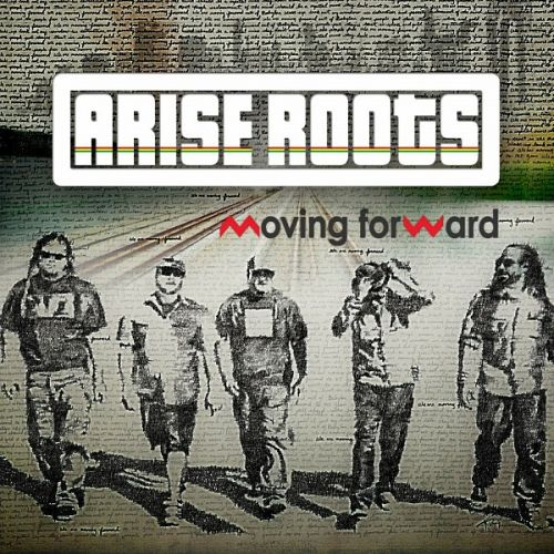 Arise Roots – Moving Forward-WEB (2013)