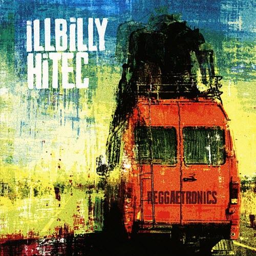Illbilly Hitec – Reggaetronics (2013)