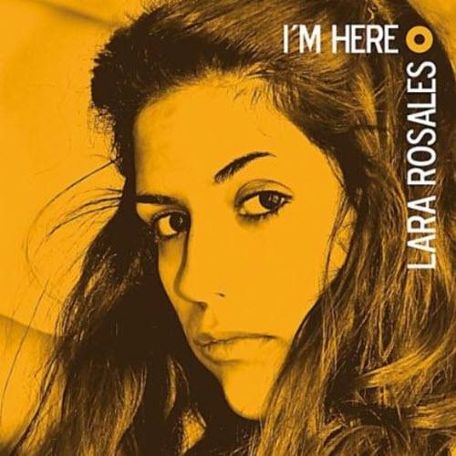 Lara Rosales – Im Here (2013)