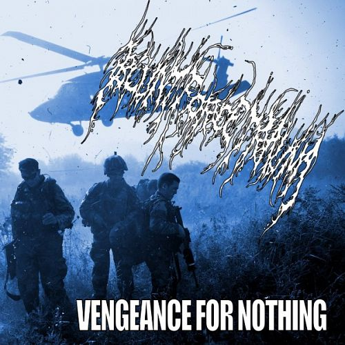 Blunt Force Trauma – Vengeance For Nothing (2012)