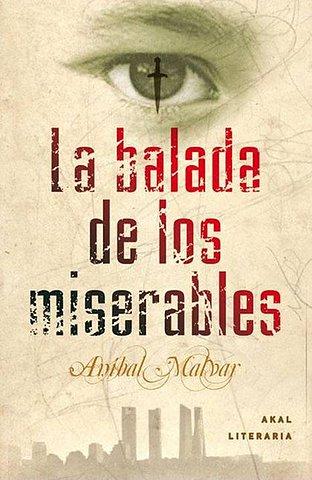 La balada de los miserables – Anibal Malvar EPUB | MOBI | FB2 | PDF